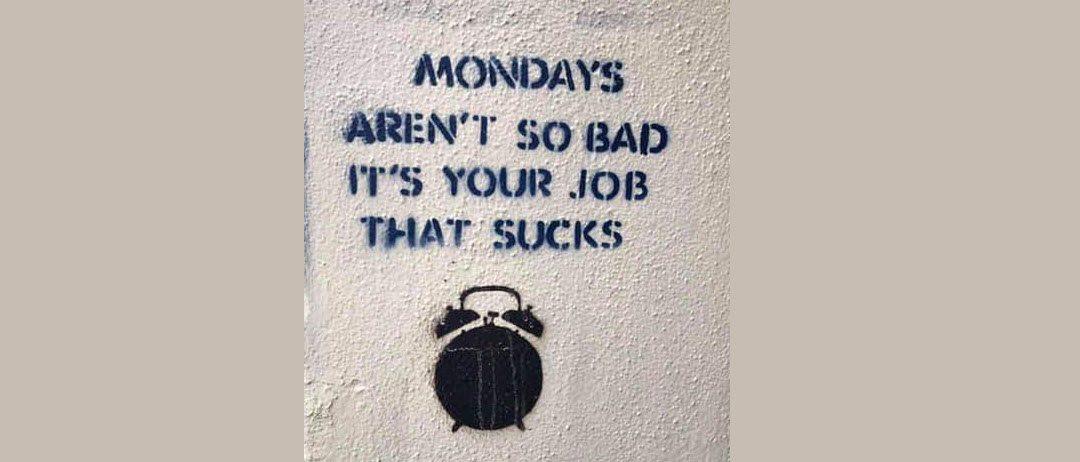 Thanks God it's Monday oder wie viele Menschen freuen sich auf Montagmorgen?